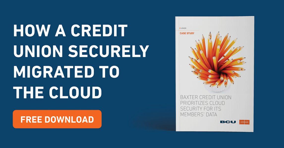 Bcu Credit Union >> Bcu Baxter Credit Union Case Study Armor